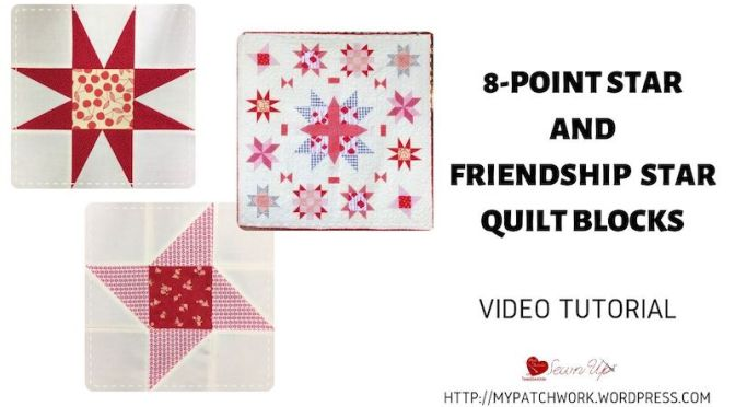 8-Point star and Friendship star quilt blocks – video tutorial