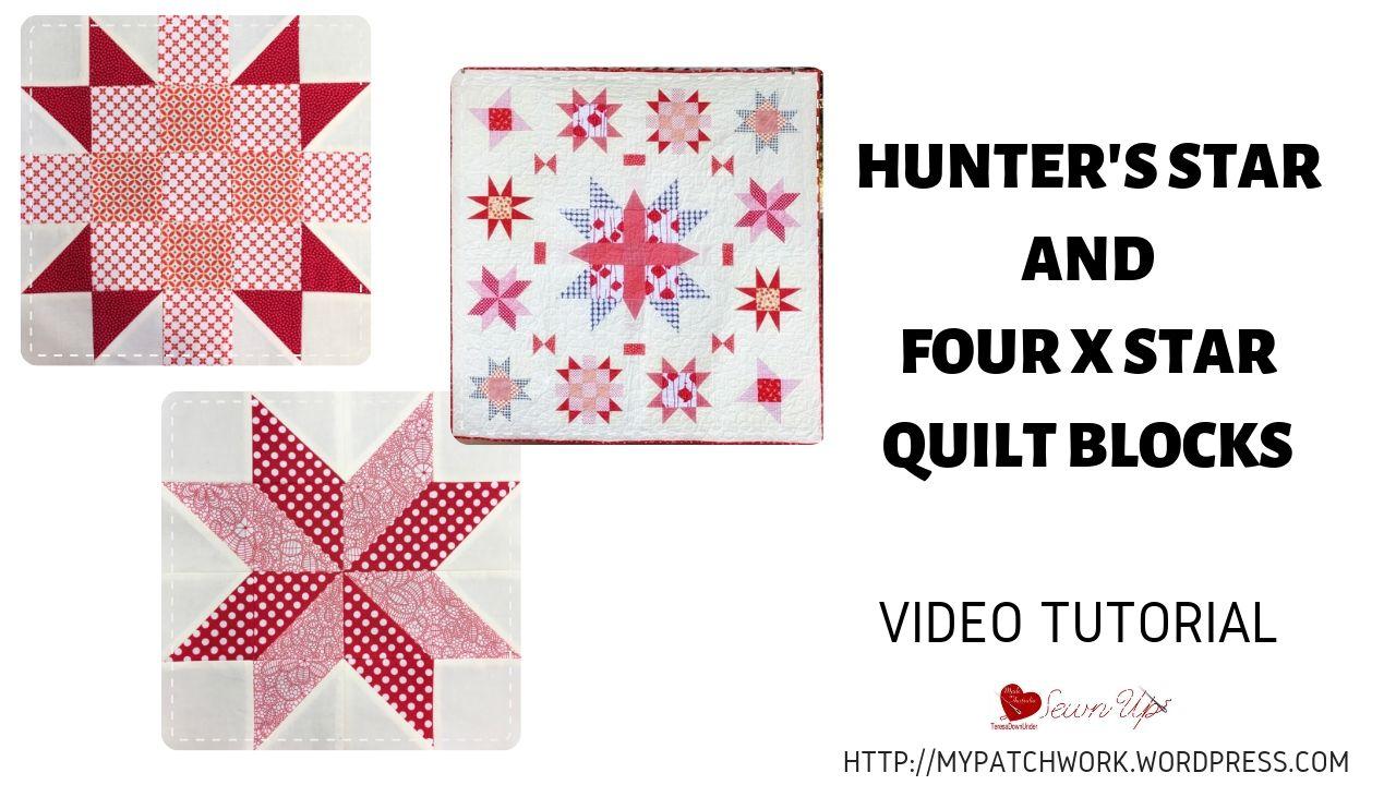 Hunter's star and Four X star quilt blocks - video tutorial