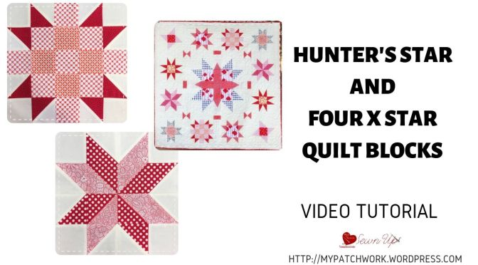 Hunter's star inspired quilt block and Four X star – video tutorial