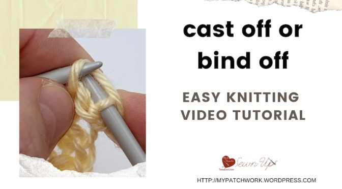 Cast off or bind off – easy knitting tutorial