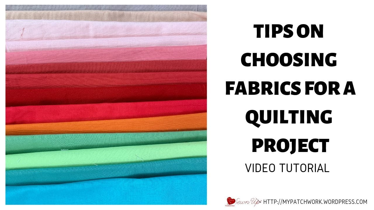 Tips on choosing fabrics for a quilting project