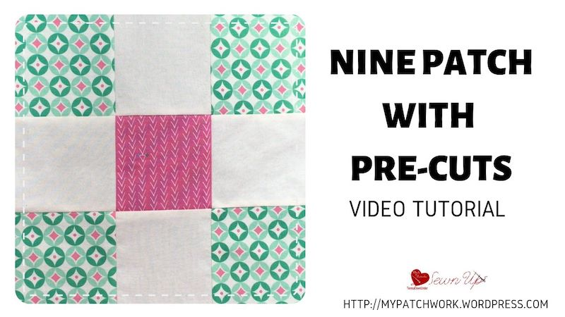 Nine patch with pre-cuts video tutorial
