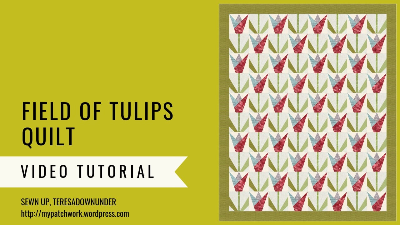 Field of tulips quilt pattern - TeresaDownUnder