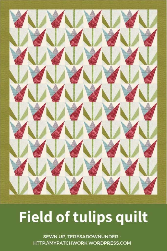 Field of tulips quilt pattern - TeresaDownUnder