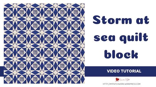Storm at sea quilt block – Video tutorial