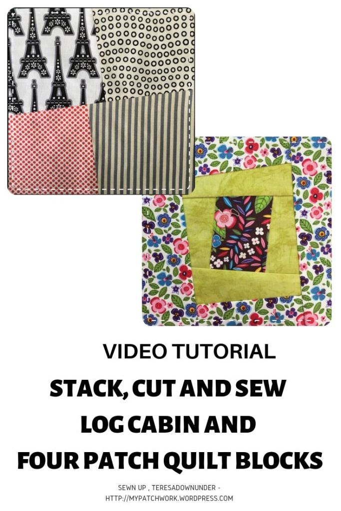Stack, cut and sew log cabin and four patch quilt blocks