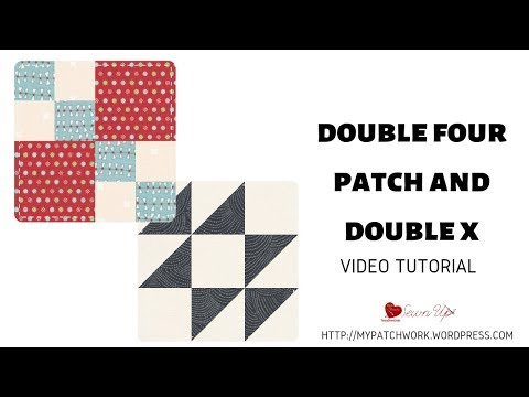 Double four patch and double X quilt block video tutorial