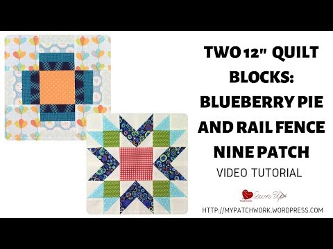Two 12″ quilt blocks: Blueberry pie and Rail fence nine patch – video tutorial