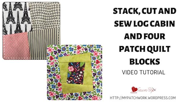 Stack, cut and sew log cabin and four patch blocks video tutorial