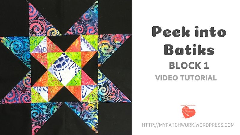Block 1 - Video tutorial - Peek into batiks QAL