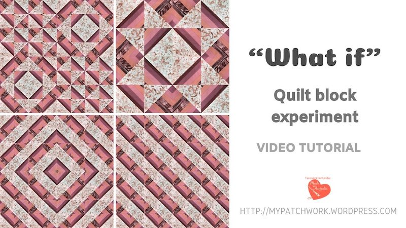 What if quilt block experiment - video tutorial
