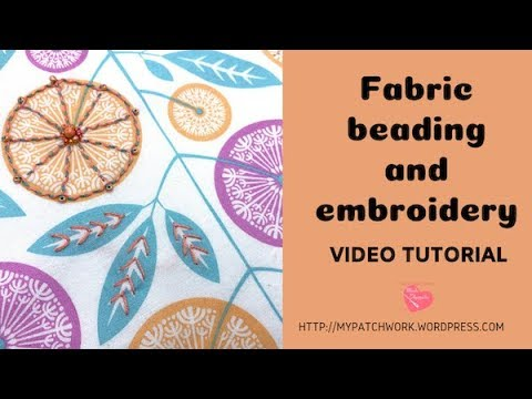 Fabric beading and embroidery video tutorial