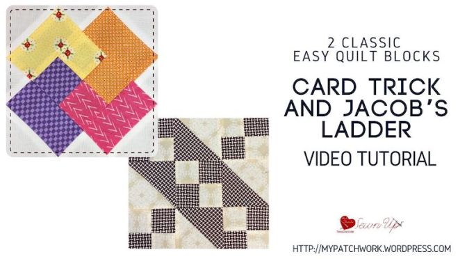 Jacob's ladder and card trick: two classic quilt blocks video tutorial