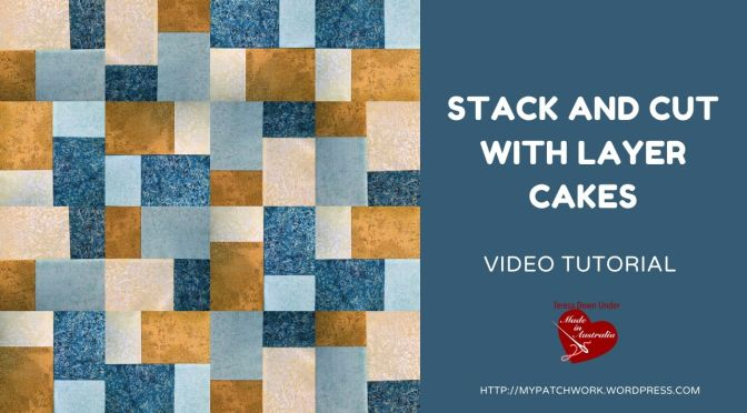 Stack and cut with layer cakes video tutorial