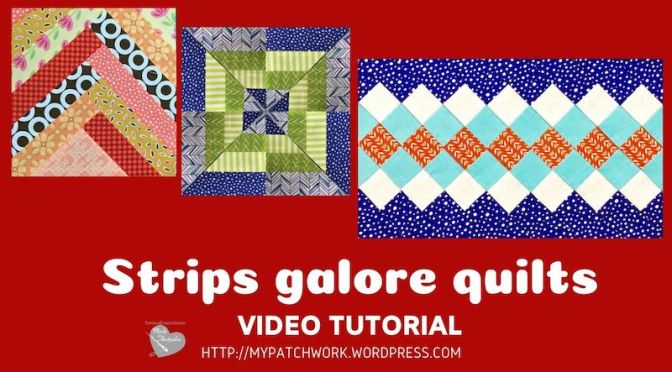 Strips galore quilts – video tutorial