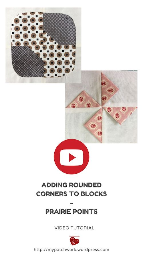 Two quilting ideas: adding rounded corners to blocks and prairie points