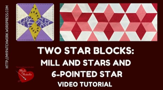 Two star blocks: mills stars and 6 pointed star video tutorial