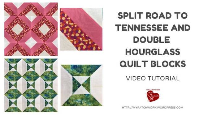 Split road to Tennessee and Double hourglass quilt blocks