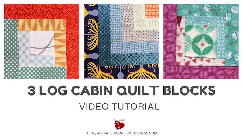 3 log cabin quilt blocks video tutorial