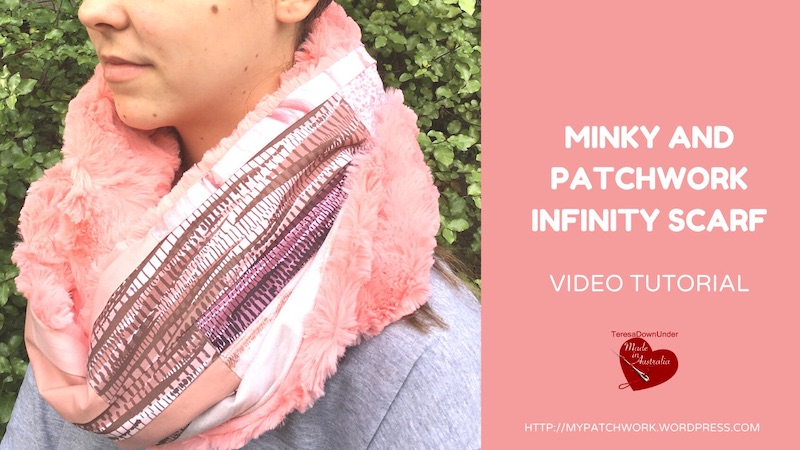 Minky and patchwork infinity scarf video tutorial
