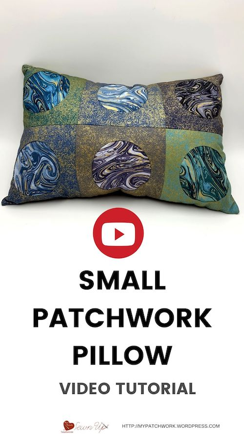 Small patchwork pillow video tutorial