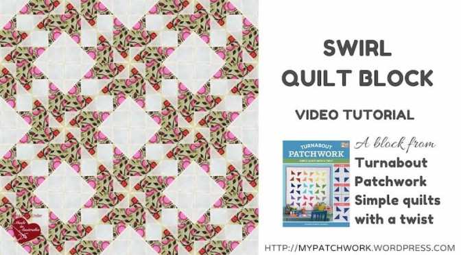 Swirl: a block from Turnabout patchwork: simple quilts with a twist