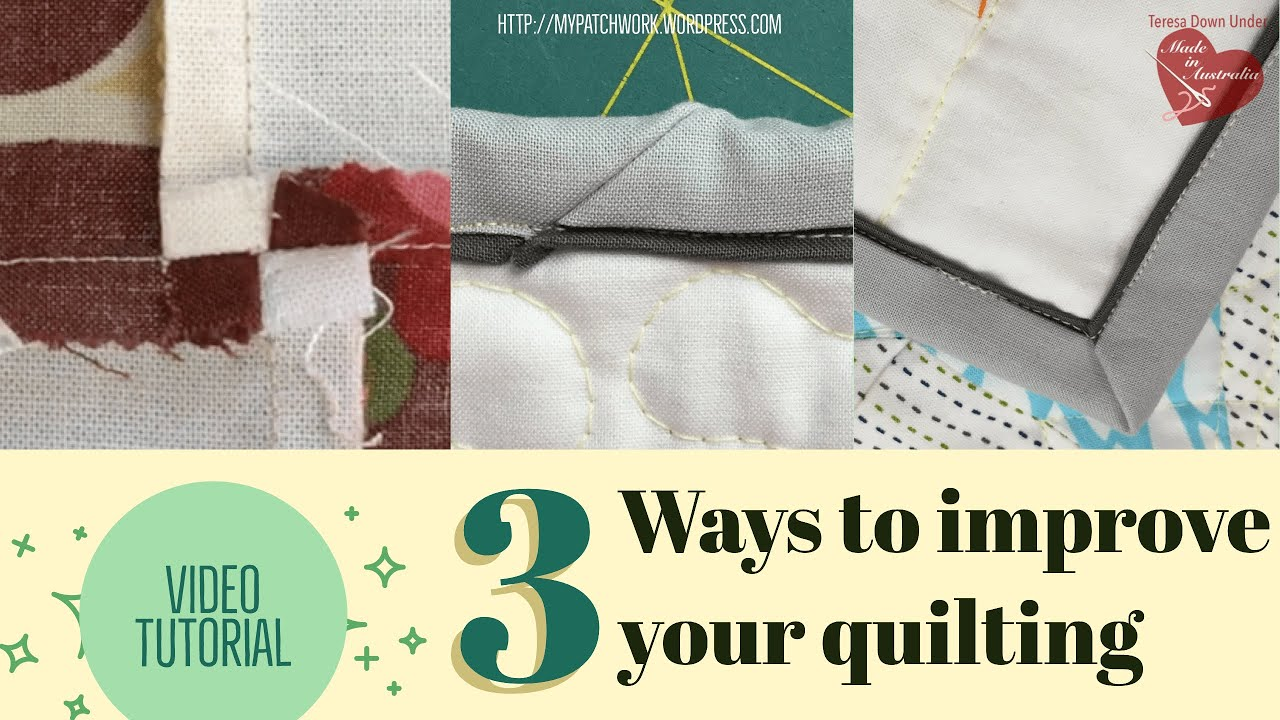 3 ways to improve your quilting