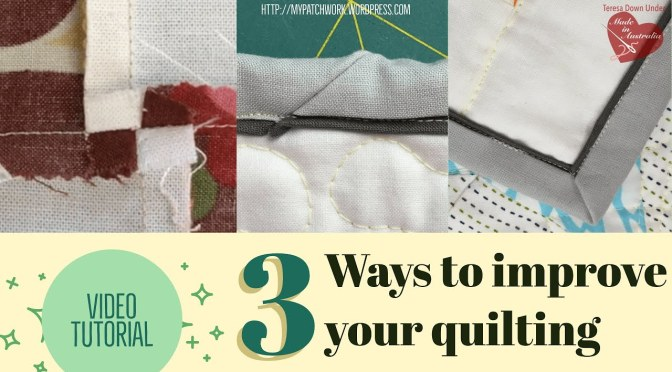 3 ways to improve your quilts