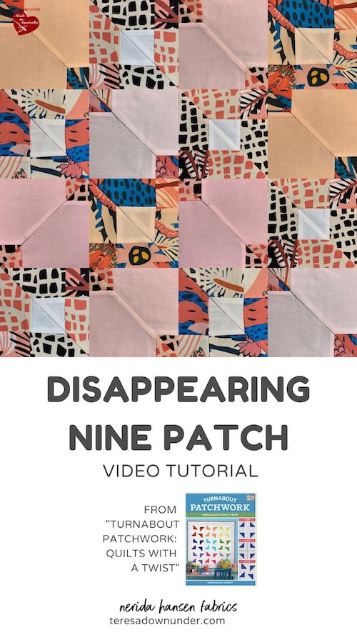 Disappearing 9 patch - Turnabout patchwork video tutorial