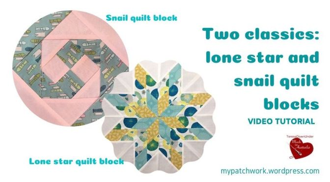 Lone star and snail quilt blocks: two favourite blocks –  video tutorial