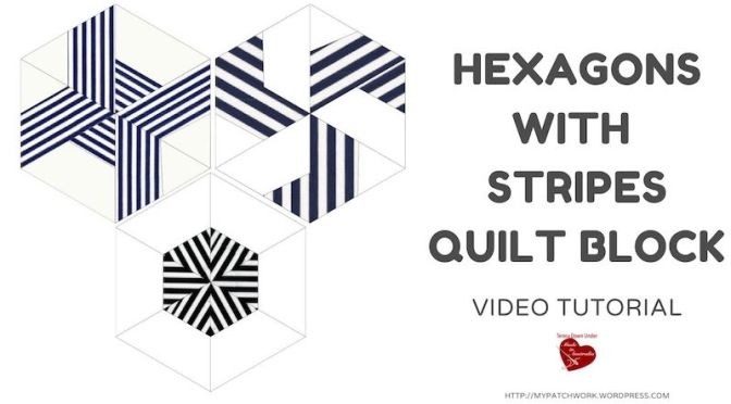 Hexagon quilt with Striped fabric – video tutorial