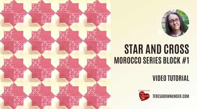 Star and cross – Morocco series – block 1 – video tutorial