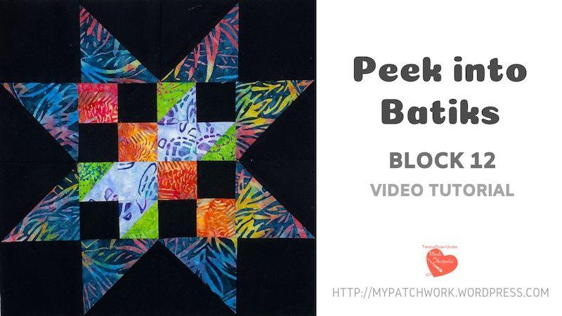 Peek into batiks block 12 video tutorial