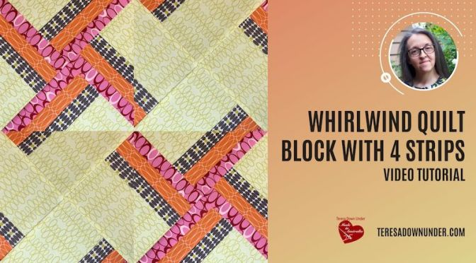 Whirlwind quilt block with 4 strips – video tutorial