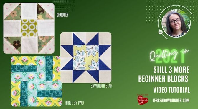 Still 3 more beginning quilt block – Quilting in 2021 series