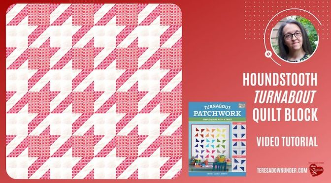 Houndstooth Turnabout quilt block - video tutorial