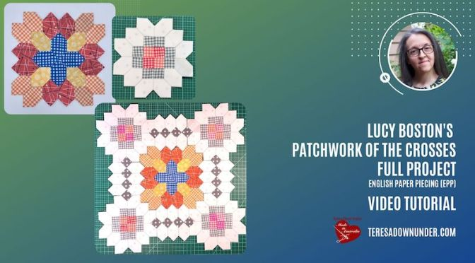 Lucy Boston's Patchwork of the Crosses full project video tutorial