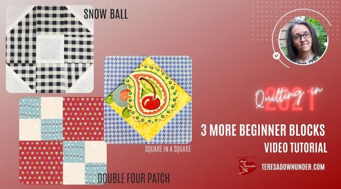 Three more beginner quilt blocks – Quilting in 2021 series
