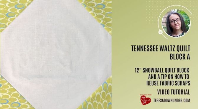 Tennessee waltz block A: snowball – video tutorial