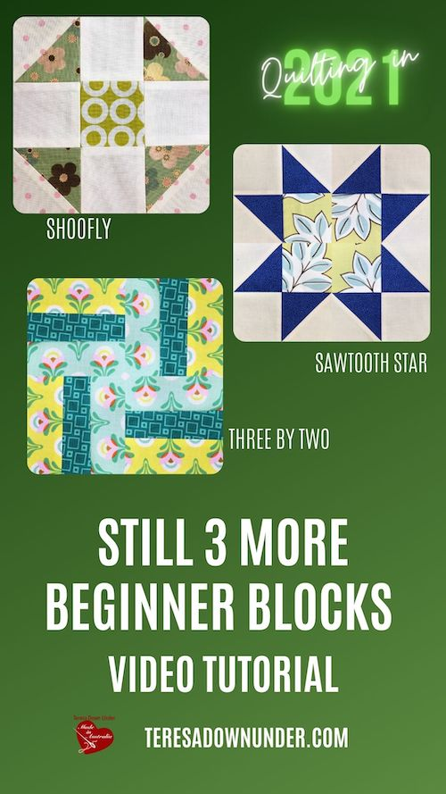 Still 3 more beginner blocks - quilting in 2021 - video tutorial