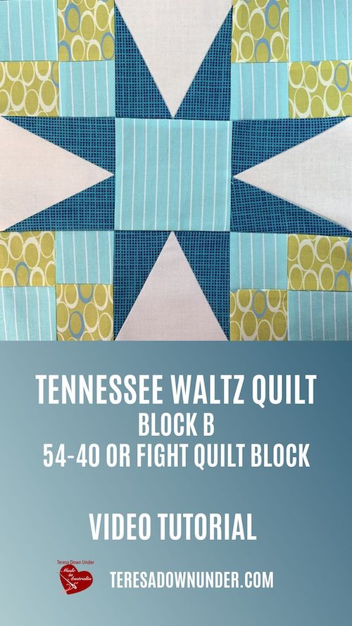 Tennessee waltz quilt - 54-40 or Fight quilt block video tutorial