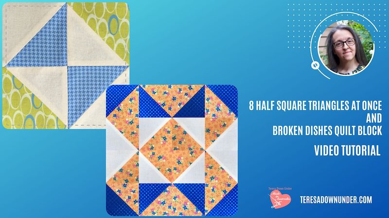 8 Half square triangles at once and broken dishes quilt block video tutorial