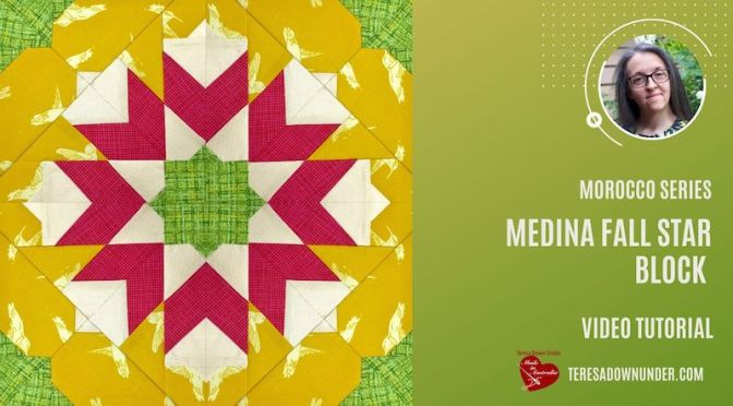 Medina Fall star quilt block – Morocco series – video tutorial