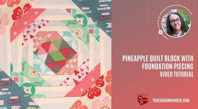 Foundation piecing pineapple block – video tutorial