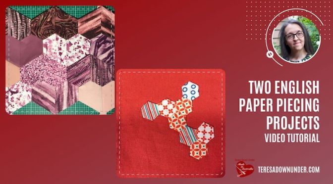 Two english paper piecing (EPP) projects – Video tutorial