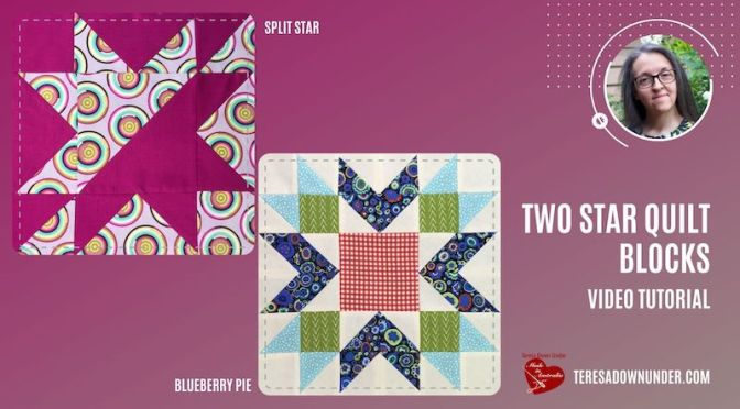 Two star blocks: Split star and blueberry pie – video tutorial