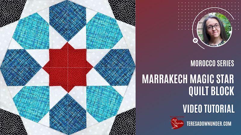 Marrakech Magic Star quilt block - Morocco series video tutorial