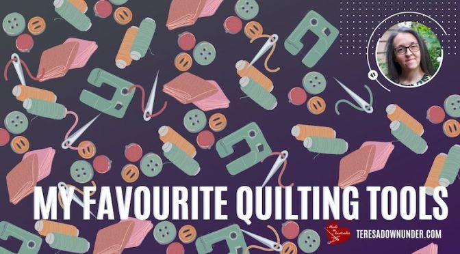 My quilting tools - teresadownunder.com