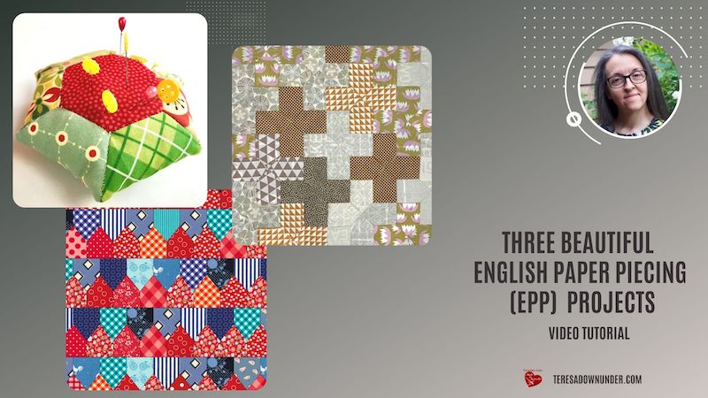 Three beautiful English Paper Piecing (EPP) projects video tutorial