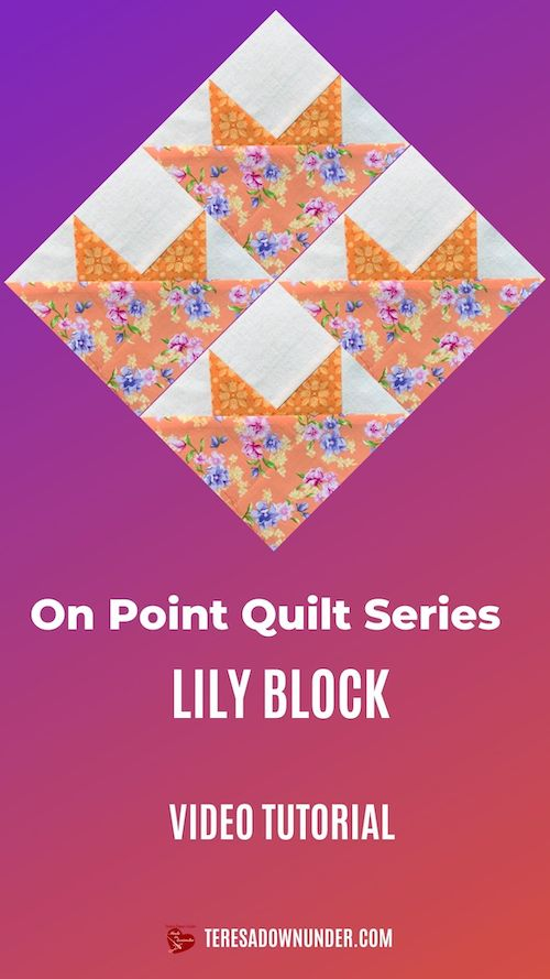 Lily block - on point quilt series video tutorial